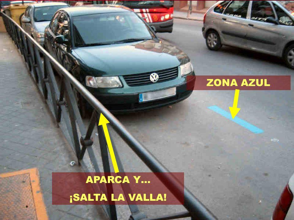 ZONA AZUL APARCA Y… ¡SALTA LA VALLA!