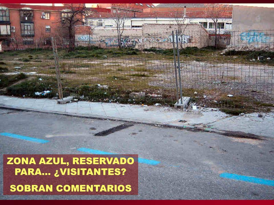 ZONA AZUL, RESERVADO PARA… ¿VISITANTES SOBRAN COMENTARIOS