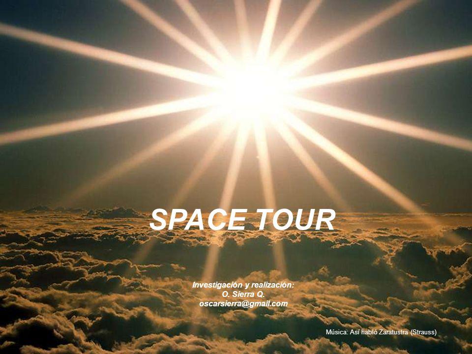 SPACE TOUR Investigación y realización: O.Sierra Q.