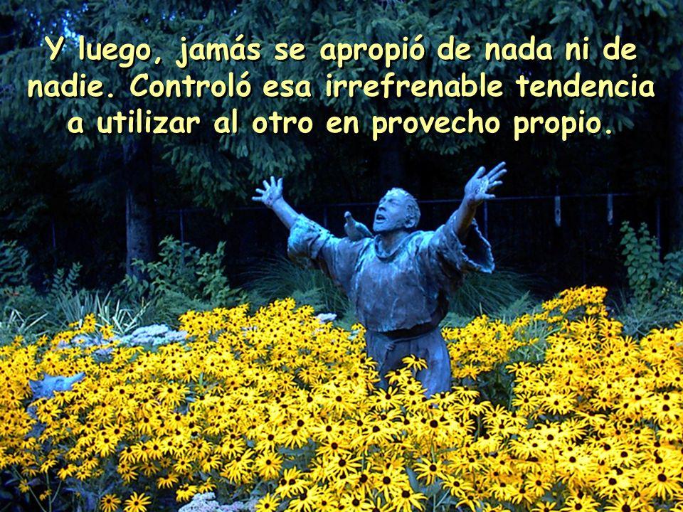 Y Francisco responde: Sin juzgar, amandonos como iguales, sabiendo que no somos más que los demás, humildes siervos de Dios; Cada uno llamado a una vo