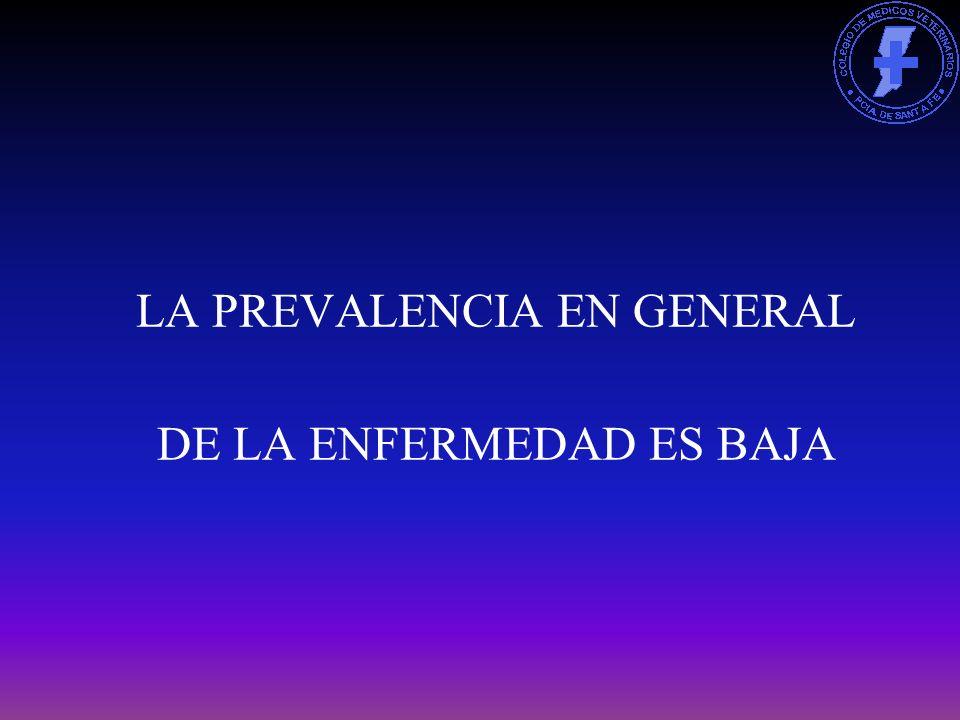 LA PREVALENCIA EN GENERAL DE LA ENFERMEDAD ES BAJA