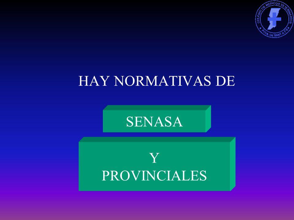 HAY NORMATIVAS DE SENASA Y PROVINCIALES