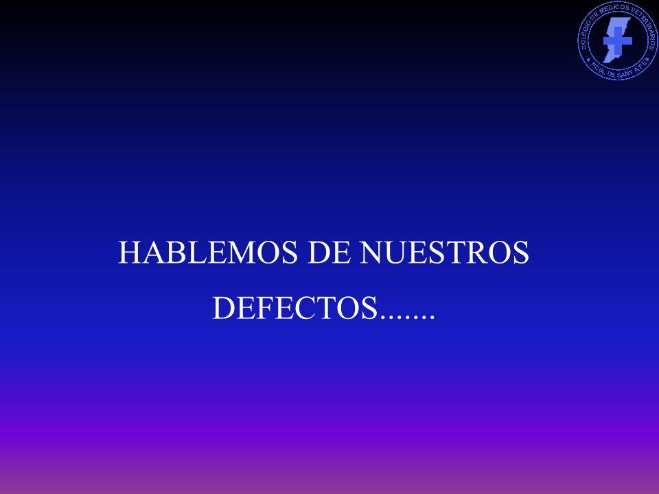 HABLEMOS DE NUESTROS DEFECTOS.......