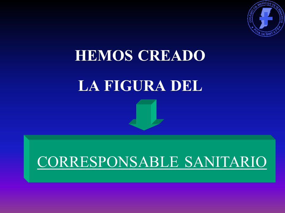 HEMOS CREADO LA FIGURA DEL CORRESPONSABLE SANITARIO