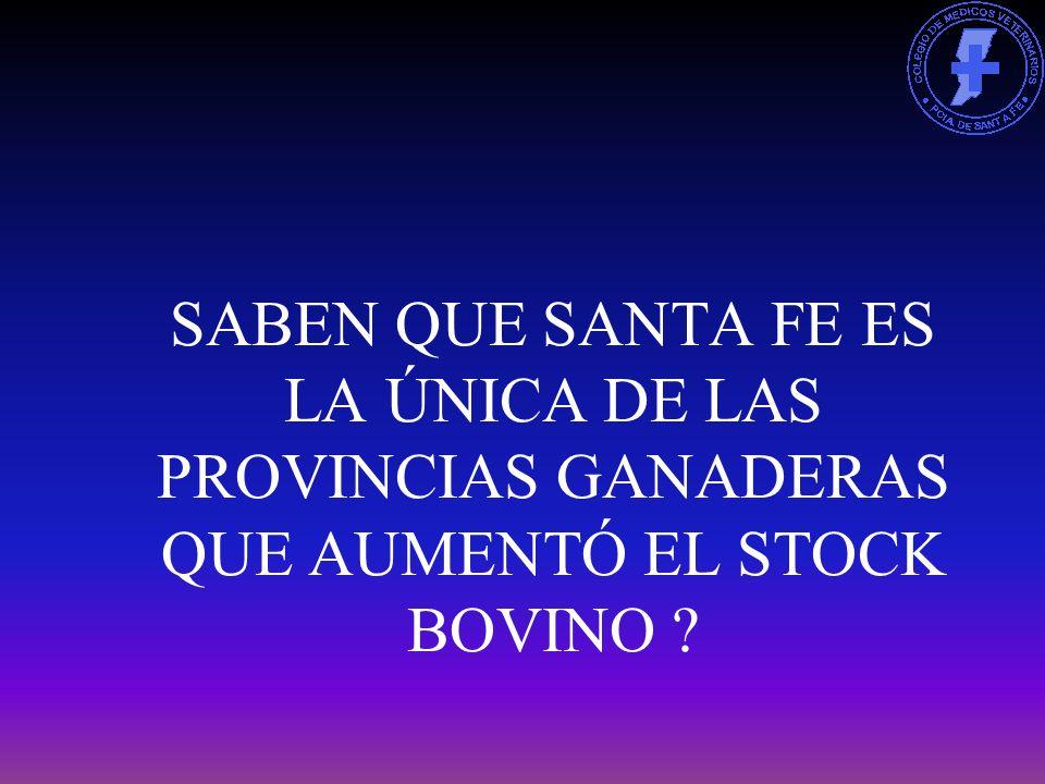 SABEN QUE SANTA FE ES LA ÚNICA DE LAS PROVINCIAS GANADERAS QUE AUMENTÓ EL STOCK BOVINO