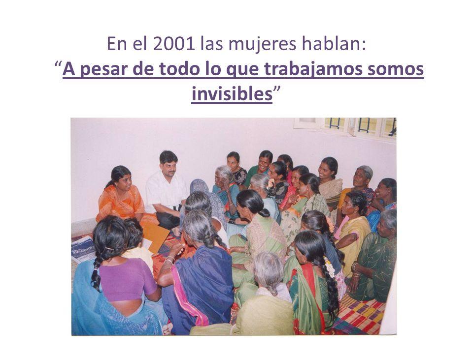 En el 2001 las mujeres hablan: A pesar de todo lo que trabajamos somos invisibles