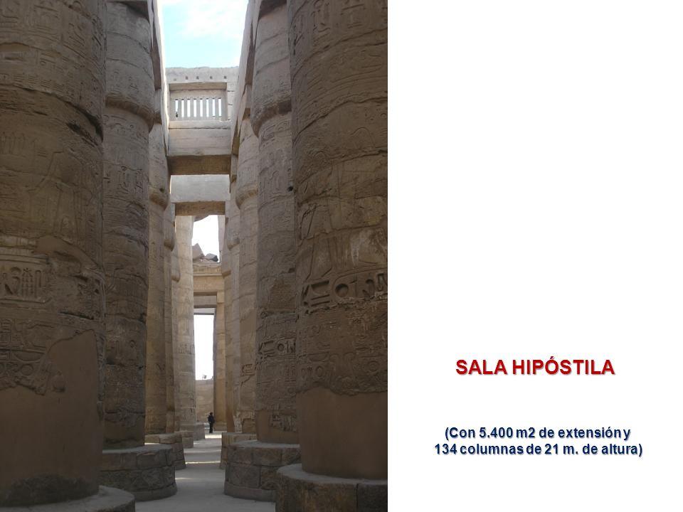 SALA HIPÓSTILA (Con 5.400 m2 de extensión y (Con 5.400 m2 de extensión y 134 columnas de 21 m.