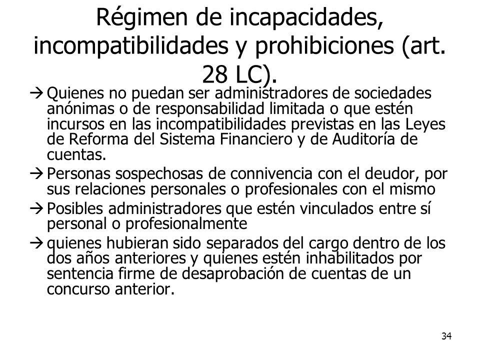 34 Régimen de incapacidades, incompatibilidades y prohibiciones (art. 28 LC). Quienes no puedan ser administradores de sociedades anónimas o de respon