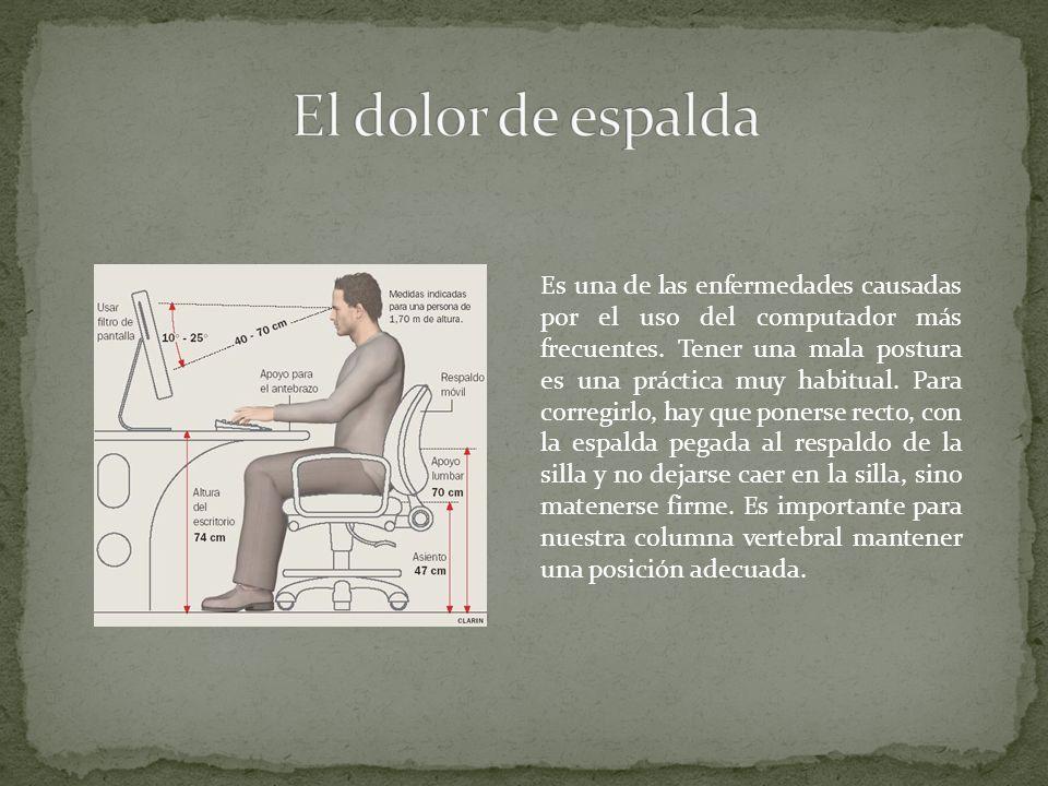 Es una de las enfermedades causadas por el uso del computador más frecuentes. Tener una mala postura es una práctica muy habitual. Para corregirlo, ha
