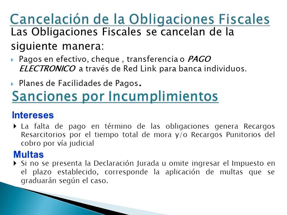 Las Obligaciones Fiscales se cancelan de la siguiente manera: Pagos en efectivo, cheque, transferencia o PAGO ELECTRONICO a través de Red Link para ba