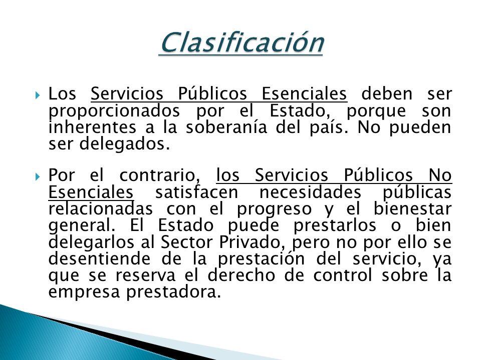 Los Servicios Públicos Esenciales deben ser proporcionados por el Estado, porque son inherentes a la soberanía del país. No pueden ser delegados. Por
