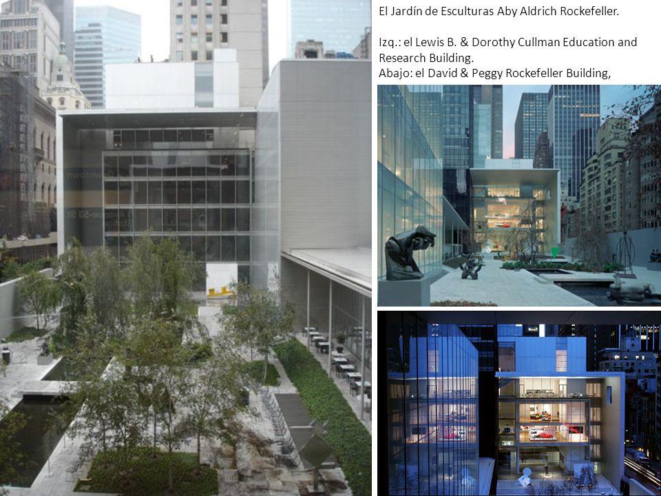 El Jardín de Esculturas Aby Aldrich Rockefeller. Izq.: el Lewis B. & Dorothy Cullman Education and Research Building. Abajo: el David & Peggy Rockefel
