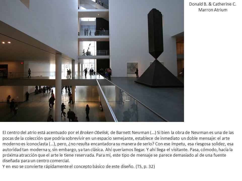 Donald B. & Catherine C. Marron Atrium El centro del atrio está acentuado por el Broken Obelisk, de Barnett Newman (…) Si bien la obra de Newman es un