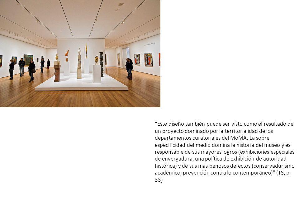 Este diseño también puede ser visto como el resultado de un proyecto dominado por la territorialidad de los departamentos curatoriales del MoMA. La so