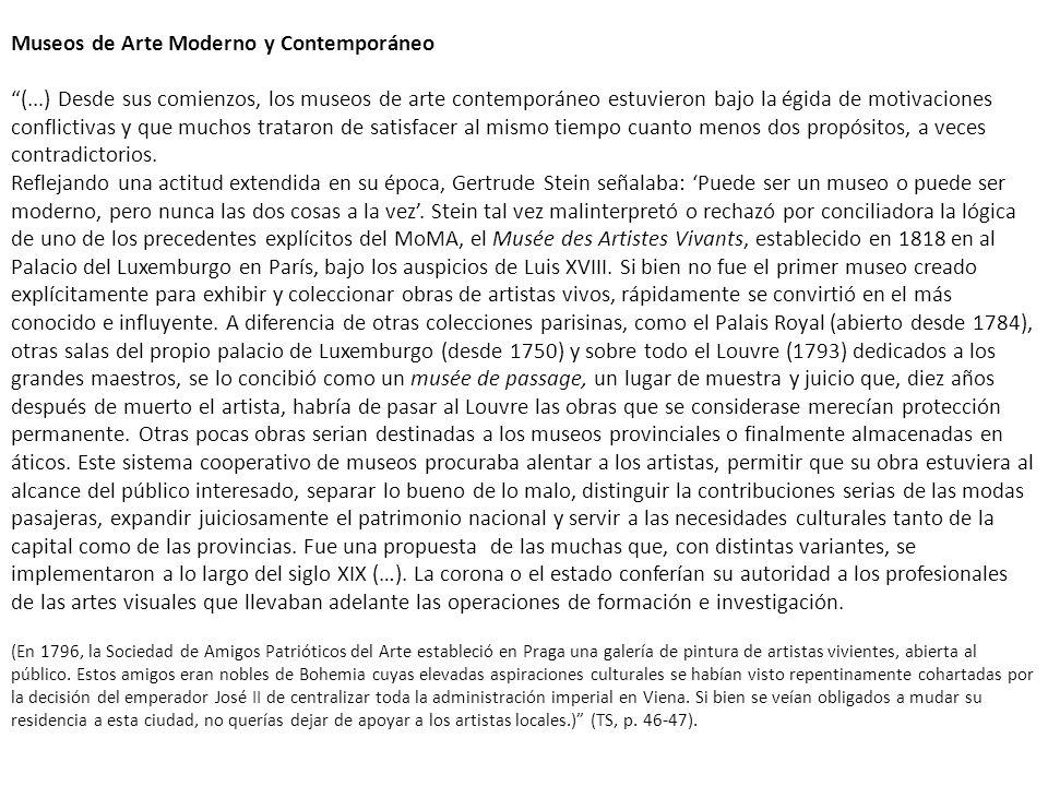 Museos de Arte Moderno y Contemporáneo (...) Desde sus comienzos, los museos de arte contemporáneo estuvieron bajo la égida de motivaciones conflictiv