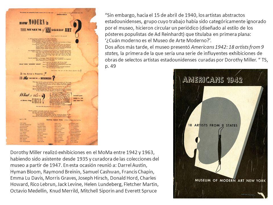 Sin embargo, hacia el 15 de abril de 1940, los artistas abstractos estadounidenses, grupo cuyo trabajo había sido categóricamente ignorado por el muse