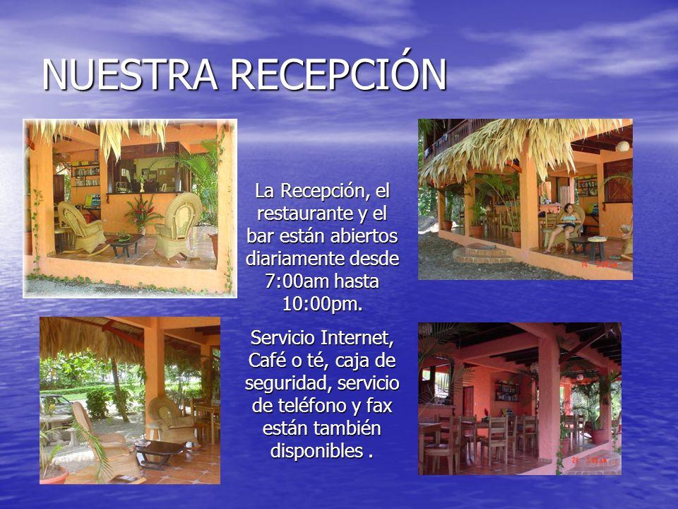 NUESTRA RECEPCIÓN La Recepción, el restaurante y el bar están abiertos diariamente desde 7:00am hasta 10:00pm. Servicio Internet, Café o té, caja de s