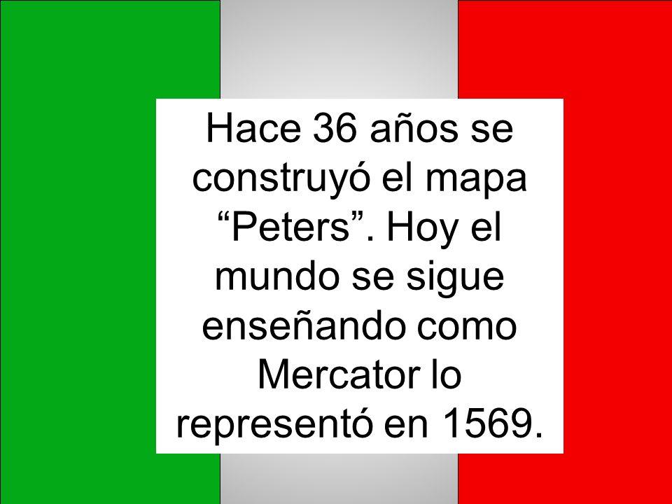 Hace 36 años se construyó el mapa Peters. Hoy el mundo se sigue enseñando como Mercator lo representó en 1569.