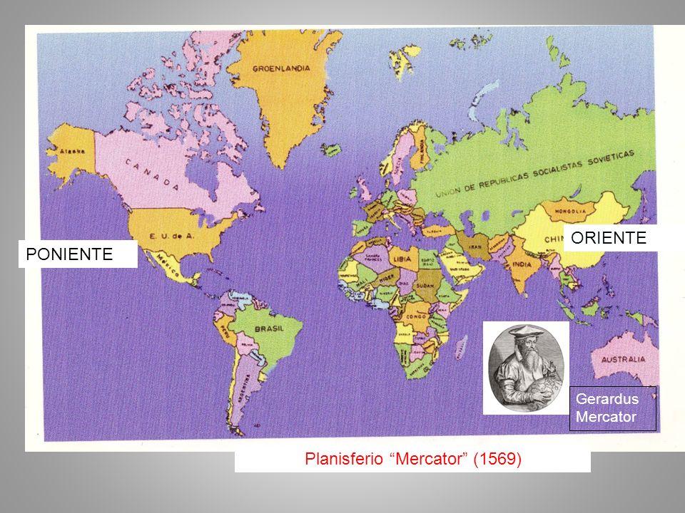 PONIENTE ORIENTE Planisferio Mercator (1569) Gerardus Mercator