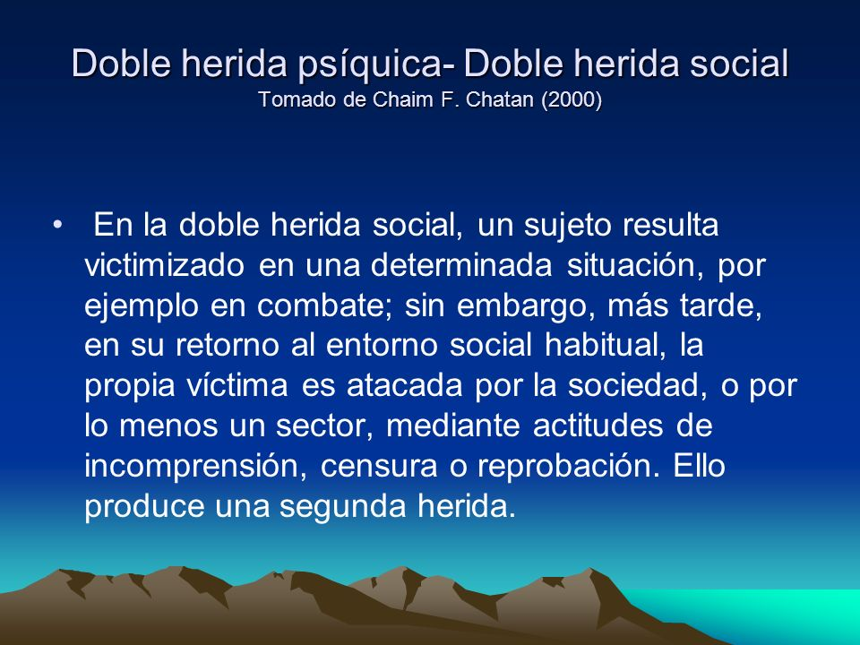Doble herida psíquica- Doble herida social Tomado de Chaim F.