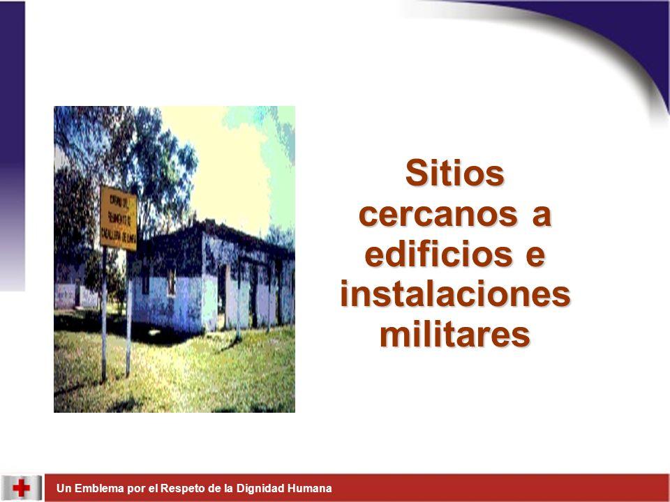 Un Emblema por el Respeto de la Dignidad Humana Sitios cercanos a edificios e instalaciones militares