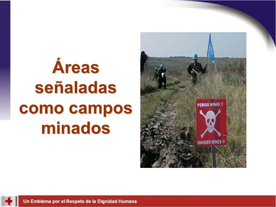 Un Emblema por el Respeto de la Dignidad Humana Áreas señaladas como campos minados