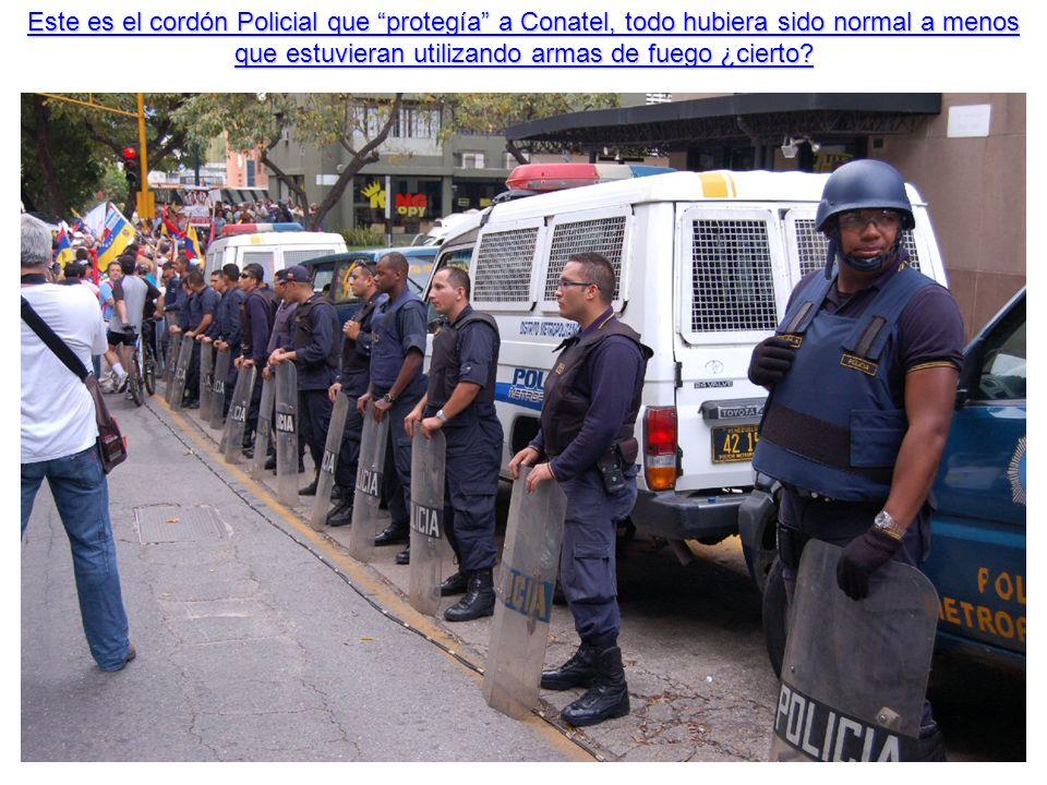 Este es el cordón Policial que protegía a Conatel, todo hubiera sido normal a menos que estuvieran utilizando armas de fuego ¿cierto?