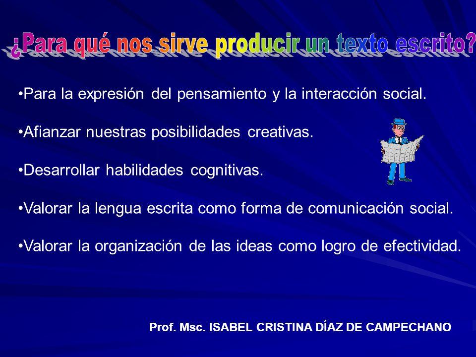Para la expresión del pensamiento y la interacción social.