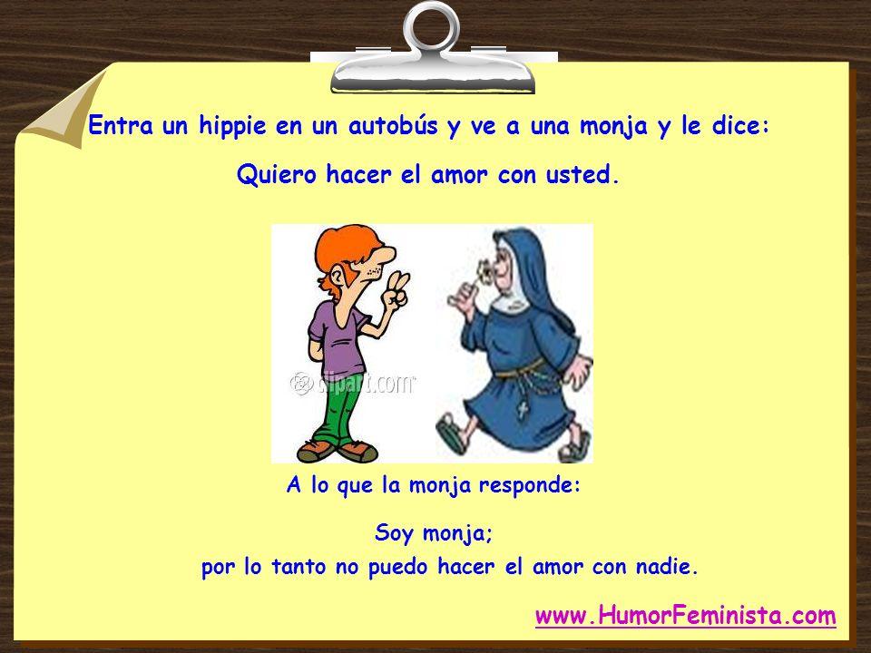 LA MONJA Y EL HIPPIE LA MONJA Y EL HIPPIE Por: Ángel S. R. & H www.HumorFeminista.com