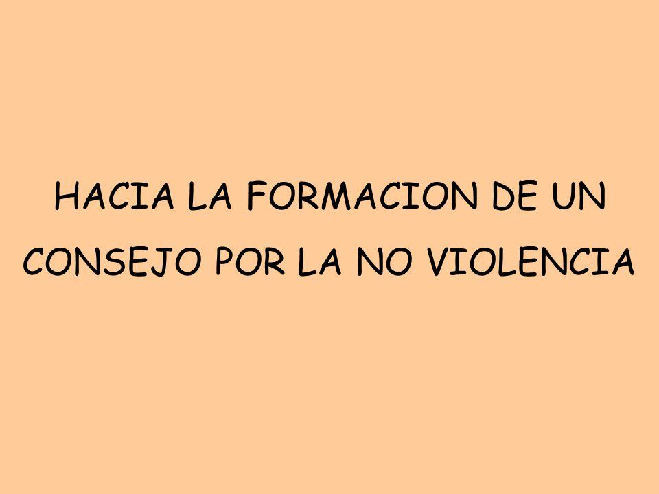 HACIA LA FORMACION DE UN CONSEJO POR LA NO VIOLENCIA