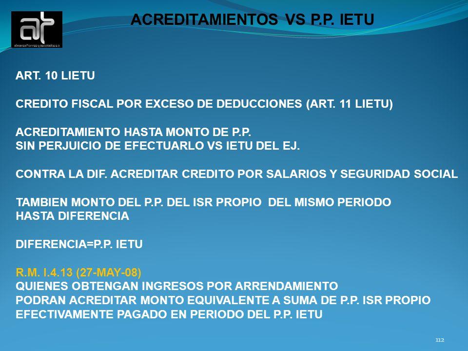 112 ACREDITAMIENTOS VS P.P. IETU ART. 10 LIETU CREDITO FISCAL POR EXCESO DE DEDUCCIONES (ART. 11 LIETU) ACREDITAMIENTO HASTA MONTO DE P.P. SIN PERJUIC