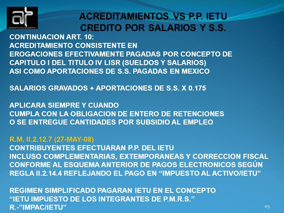 115 ACREDITAMIENTOS VS P.P. IETU CREDITO POR SALARIOS Y S.S. CONTINUACION ART. 10: ACREDITAMIENTO CONSISTENTE EN EROGACIONES EFECTIVAMENTE PAGADAS POR