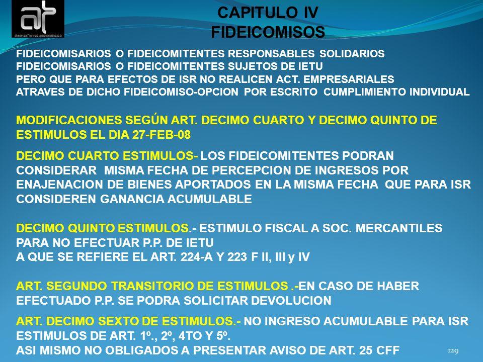 129 CAPITULO IV FIDEICOMISOS FIDEICOMISARIOS O FIDEICOMITENTES RESPONSABLES SOLIDARIOS FIDEICOMISARIOS O FIDEICOMITENTES SUJETOS DE IETU PERO QUE PARA