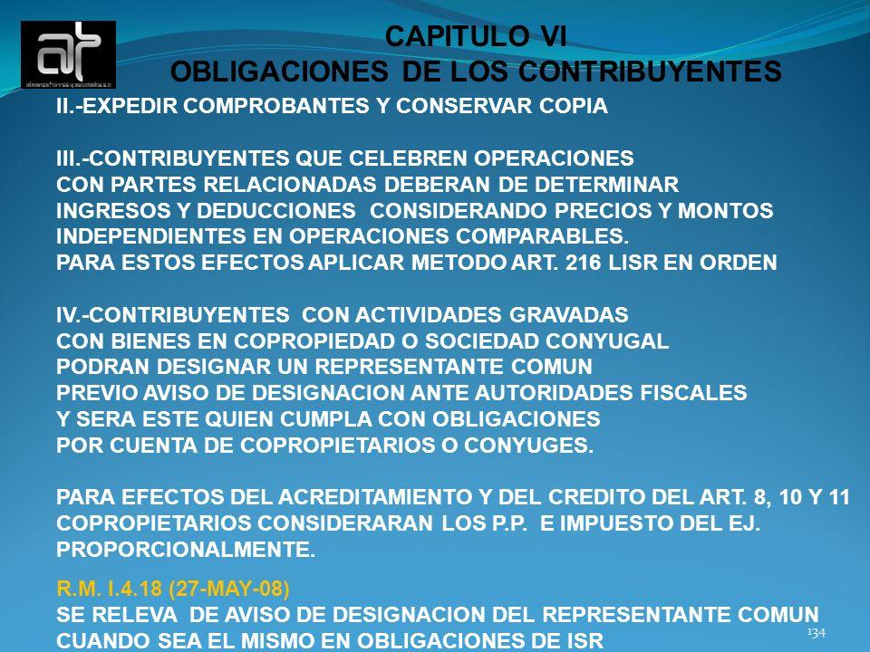134 CAPITULO VI OBLIGACIONES DE LOS CONTRIBUYENTES II.-EXPEDIR COMPROBANTES Y CONSERVAR COPIA III.-CONTRIBUYENTES QUE CELEBREN OPERACIONES CON PARTES