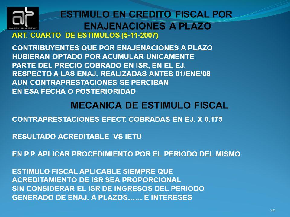 ESTIMULO EN CREDITO FISCAL POR ENAJENACIONES A PLAZO ART. CUARTO DE ESTIMULOS (5-11-2007) CONTRIBUYENTES QUE POR ENAJENACIONES A PLAZO HUBIERAN OPTADO