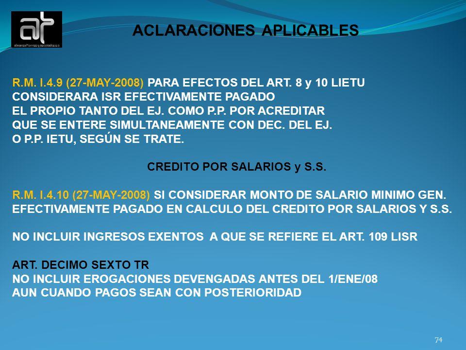 74 ACLARACIONES APLICABLES R.M. I.4.9 (27-MAY-2008) PARA EFECTOS DEL ART. 8 y 10 LIETU CONSIDERARA ISR EFECTIVAMENTE PAGADO EL PROPIO TANTO DEL EJ. CO