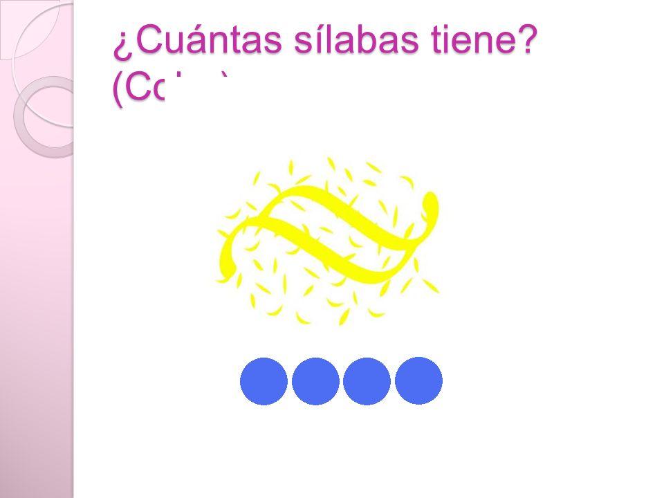 ¿Cuántas sílabas tiene? (Color)