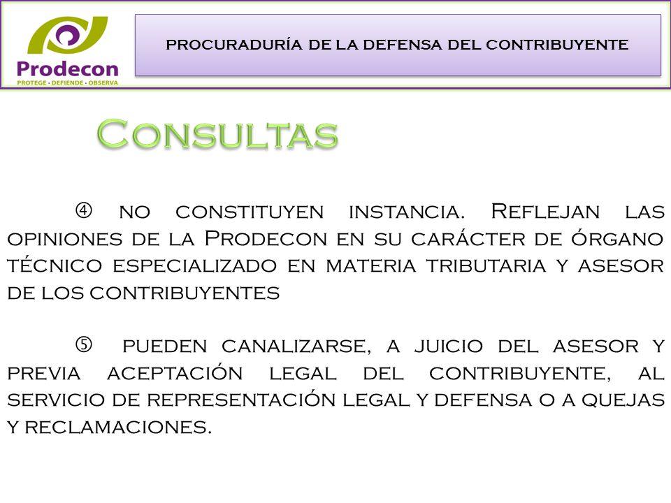 PROCURADURÍA DE LA DEFENSA DEL CONTRIBUYENTE no constituyen instancia.