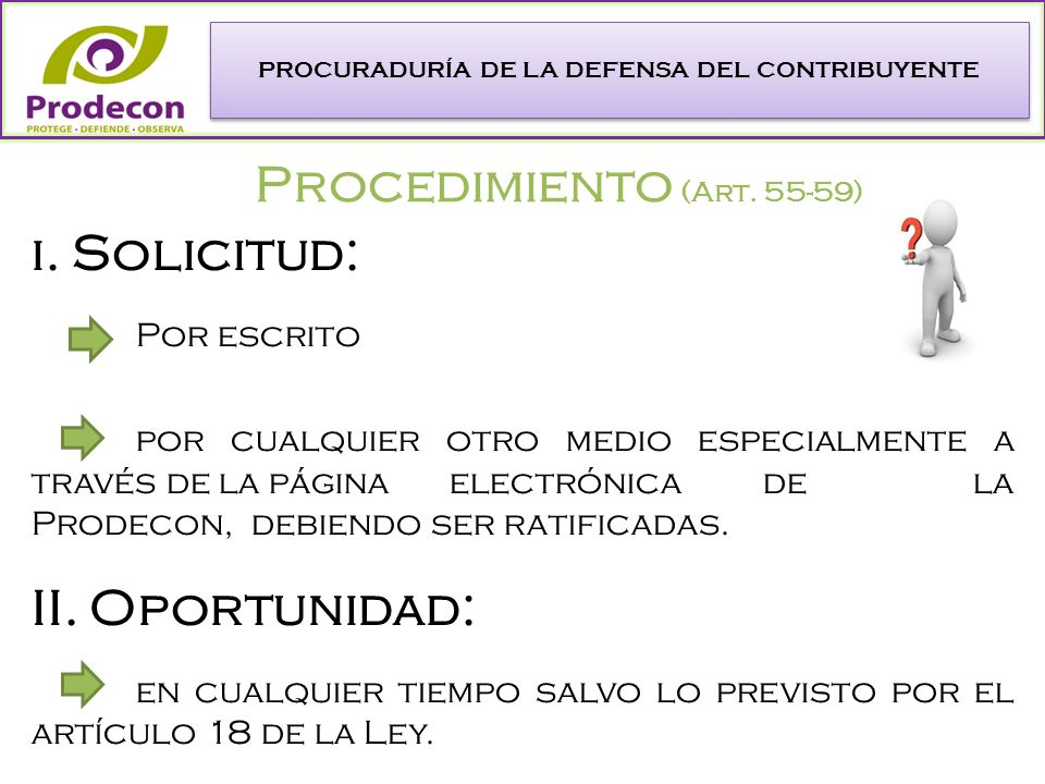 PROCURADURÍA DE LA DEFENSA DEL CONTRIBUYENTE Procedimiento (Art.