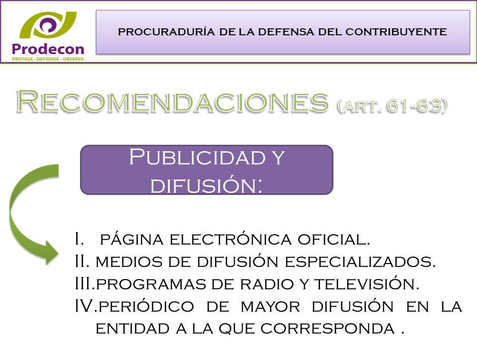 PROCURADURÍA DE LA DEFENSA DEL CONTRIBUYENTE Publicidad y difusión: I.