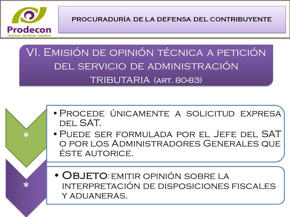 PROCURADURÍA DE LA DEFENSA DEL CONTRIBUYENTE VI.