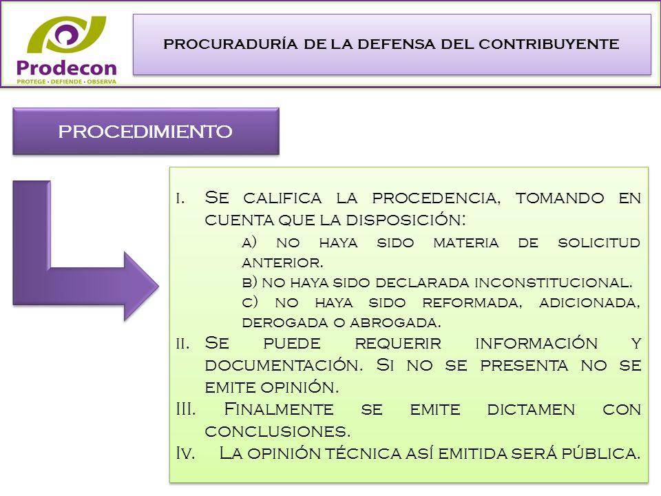 PROCURADURÍA DE LA DEFENSA DEL CONTRIBUYENTE PROCEDIMIENTO i.Se califica la procedencia, tomando en cuenta que la disposición: a) no haya sido materia de solicitud anterior.