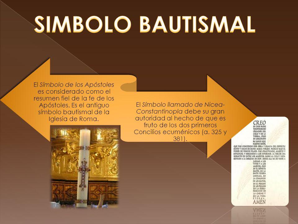 El Símbolo de los Apóstoles es considerado como el resumen fiel de la fe de los Apóstoles. Es el antiguo símbolo bautismal de la Iglesia de Roma. El S