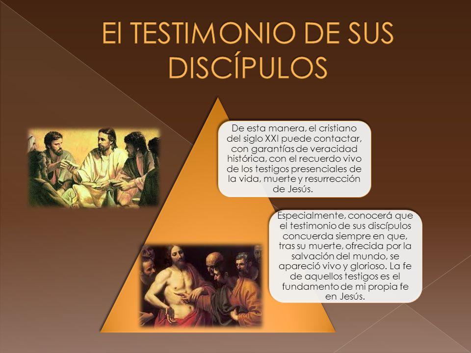De esta manera, el cristiano del siglo XXI puede contactar, con garantías de veracidad histórica, con el recuerdo vivo de los testigos presenciales de