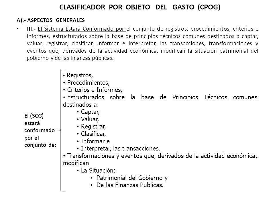 A).- ASPECTOS GENERALES III.- El Sistema Estará Conformado por el conjunto de registros, procedimientos, criterios e informes, estructurados sobre la