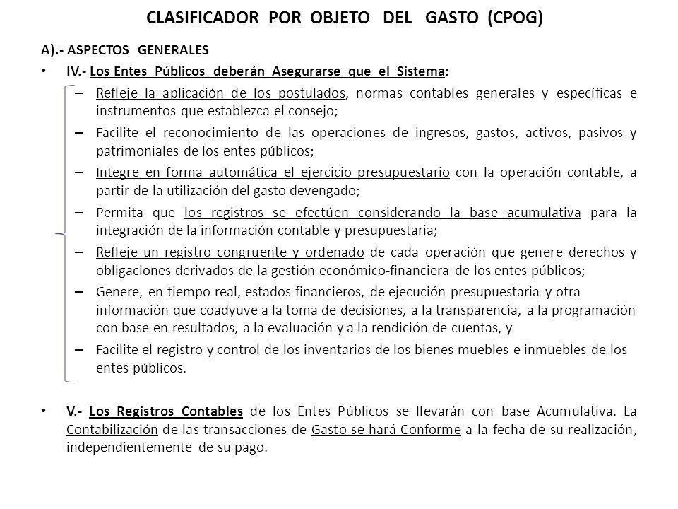 A).- ASPECTOS GENERALES IV.- Los Entes Públicos deberán Asegurarse que el Sistema: – Refleje la aplicación de los postulados, normas contables general