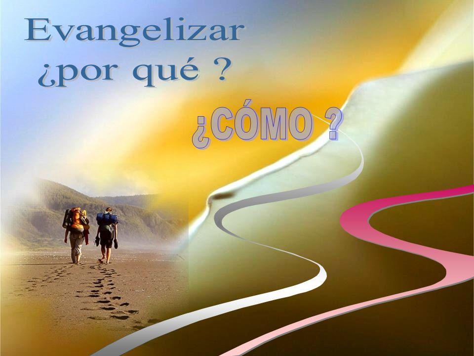 Por este motivo tenemos el deber de evangelizar: «Predicar el evangelio no es para mi un motivo de gloria; es más bien un deber que me incumbe!» (1Cor 9,16; Rm 10,14).