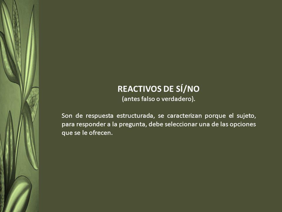 REACTIVOS DE SÍ/NO (antes falso o verdadero).