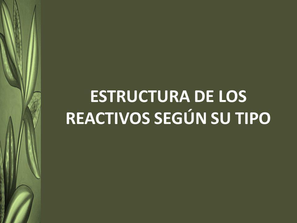 ESTRUCTURA DE LOS REACTIVOS SEGÚN SU TIPO