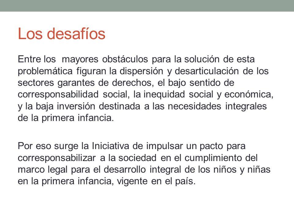 Los desafíos Entre los mayores obstáculos para la solución de esta problemática figuran la dispersión y desarticulación de los sectores garantes de de